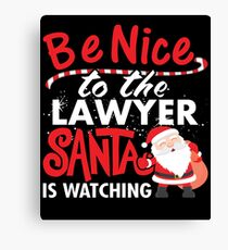 Be Nice To Lawyer Santa Is Watching Canvas Print