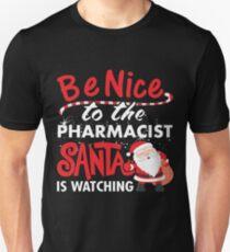 Be Nice To Pharmacist Santa Is Watching Unisex T-Shirt