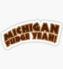 Michigan - Fudge Yeah! Sticker