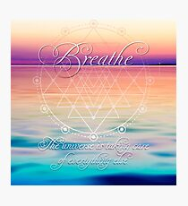 Breathe - Life Reminders Photographic Print