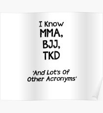 funny mma shirt I know mma acronyms Poster