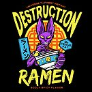 Destruction Ramen by barrettbiggers