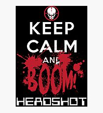 KEEP CALM AND BOOM HEADSHOT Photographic Print