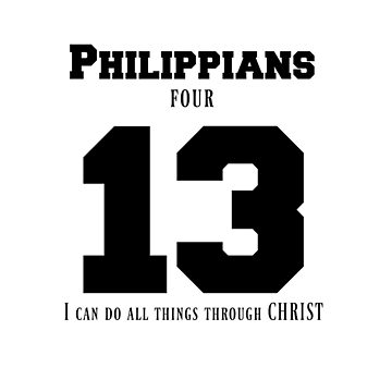 Philippians 4:13 I Can Do All Things Through Christ by BeatusRED