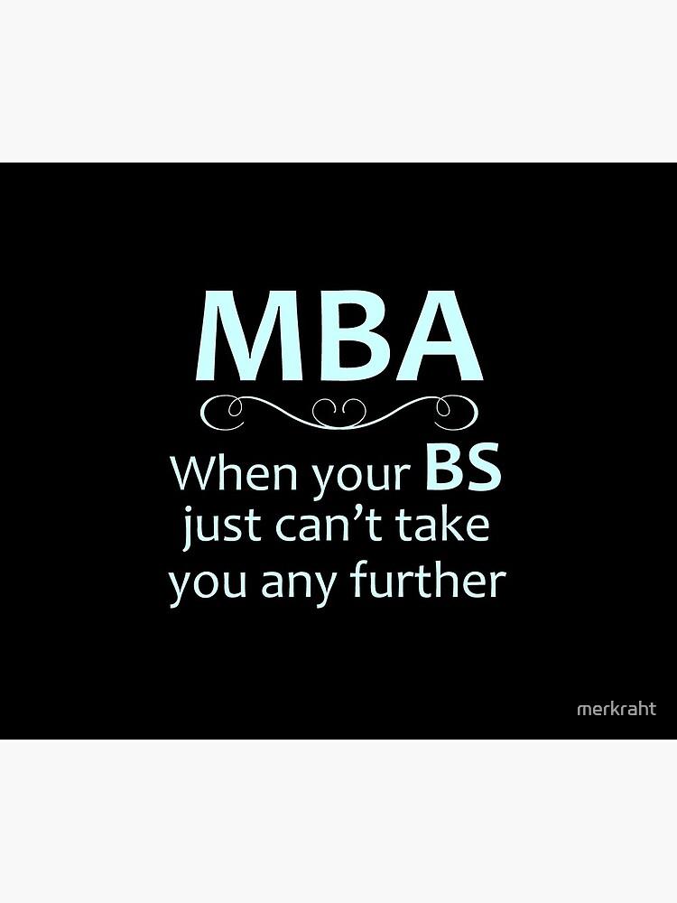 MBA - Regalos de Graduación de Maestría - Gracioso cuando su BS no puede llevarlo más allá de merkraht