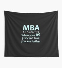 MBA - Masters Degree Graduation Gifts - Funny When Your BS Can't Take You Further Wall Tapestry