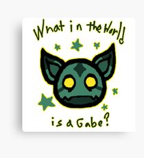 What in the world is a Gabe? Canvas Print