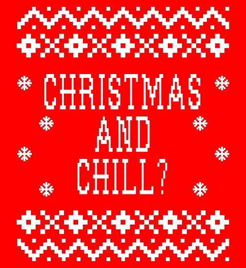 christmas and chill by christmas tees - Christmas Chill