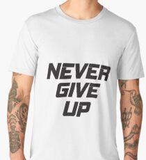 Never Give Up Men's Premium T-Shirt