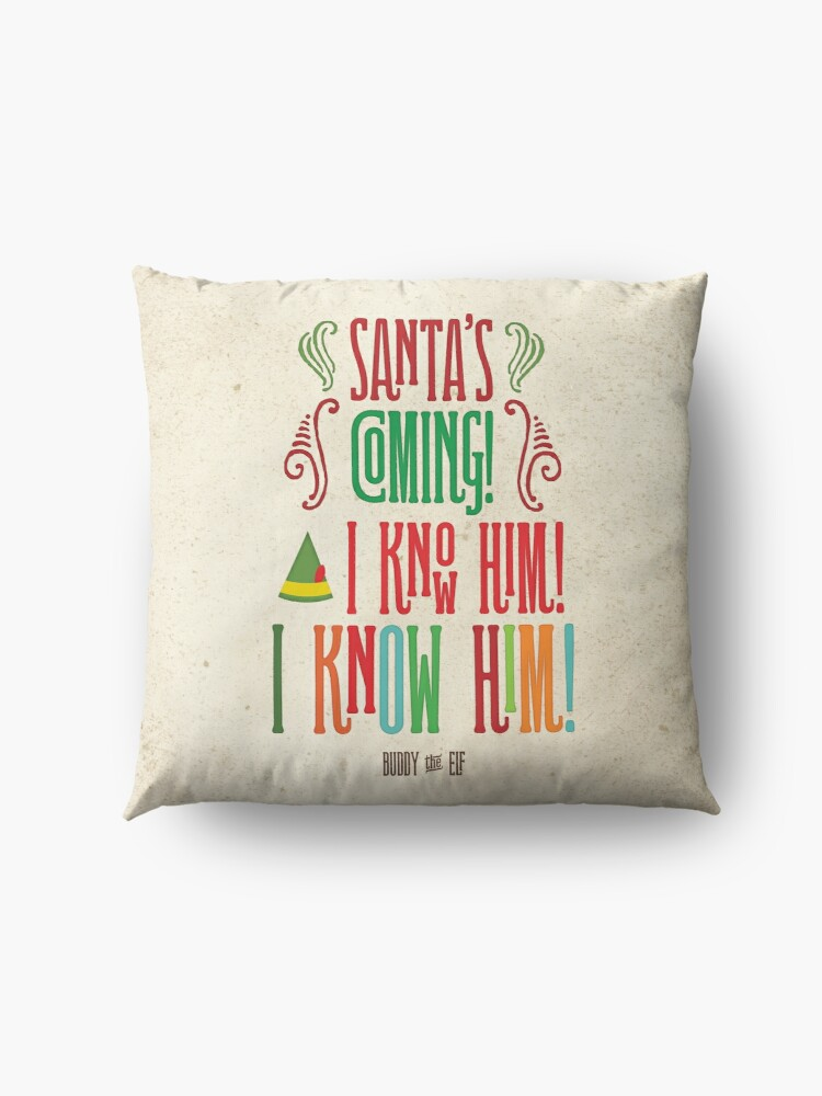 Alternate view of Buddy the Elf! Santa's Coming! I know him!  Floor Pillow