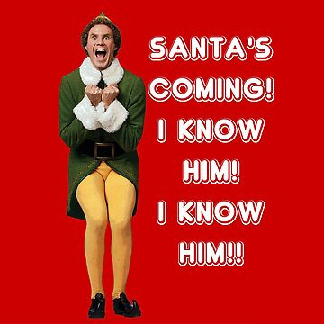 SANTA'S COMING! I KNOW HIM! Elf The Movie Will Ferrell Buddy Christmas by starkle
