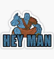 Hey Man Sticker
