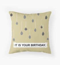 The Office - It Is Your Birthday. Throw Pillow