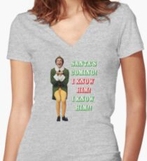 SANTA'S COMING! OMG! I KNOW HIM! Elf Movie Buddy/Will Ferrell Women's Fitted V-Neck T-Shirt