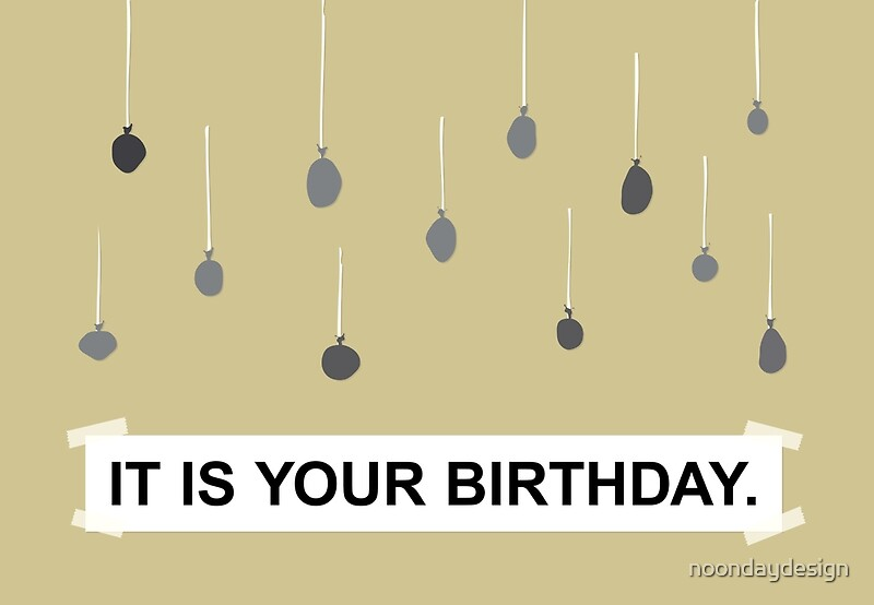 It Is Your Birthday.The Office It Is Your Birthday Art Print