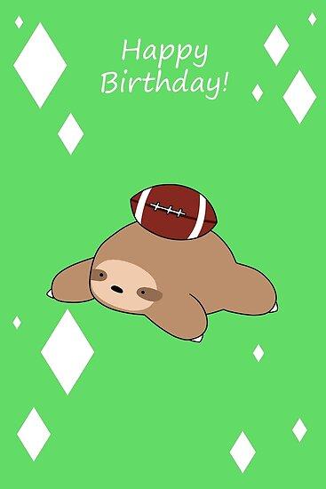 Happy Birthday Football Sloth Posters By Saradaboru Redbubble