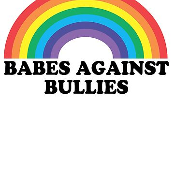 Funny Babes Against Bullies Rainbow Shirt de IntrepiShirts