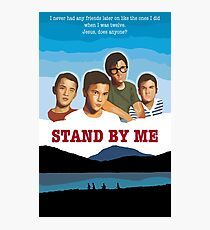 STAND BY ME Photographic Print