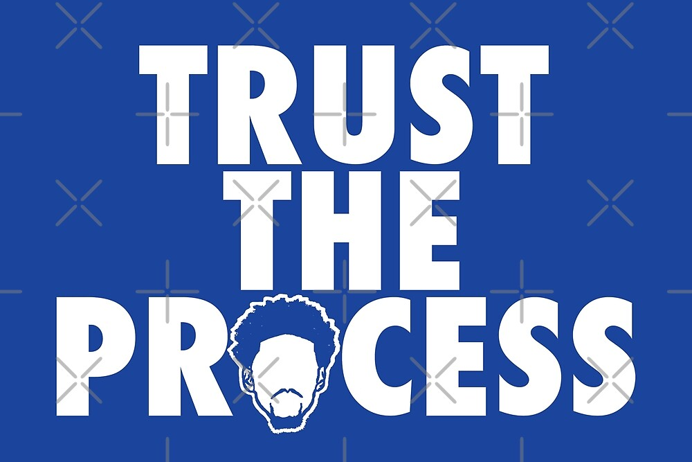 Trust The Process 1 by SaturdayAC