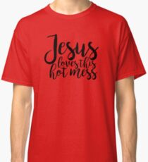 Jesus Loves This Hot Mess Black Simple Classic T-Shirt