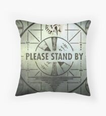 Please Stand By Throw Pillow