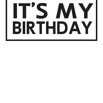 It's My Birthday by bravos