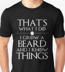 I Grow A Beard And I Know Things Unisex T-Shirt