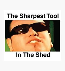 The Sharpest Tool In The Shed Photographic Print