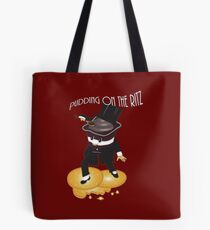 Putting On The Ritz Tote Bag