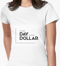 another day, another dollar - modern quotes Women's Fitted T-Shirt