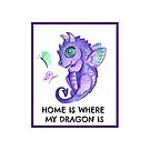 Home is where my dragon is original art by the Chubby Mermaid by ChubbyMermaid