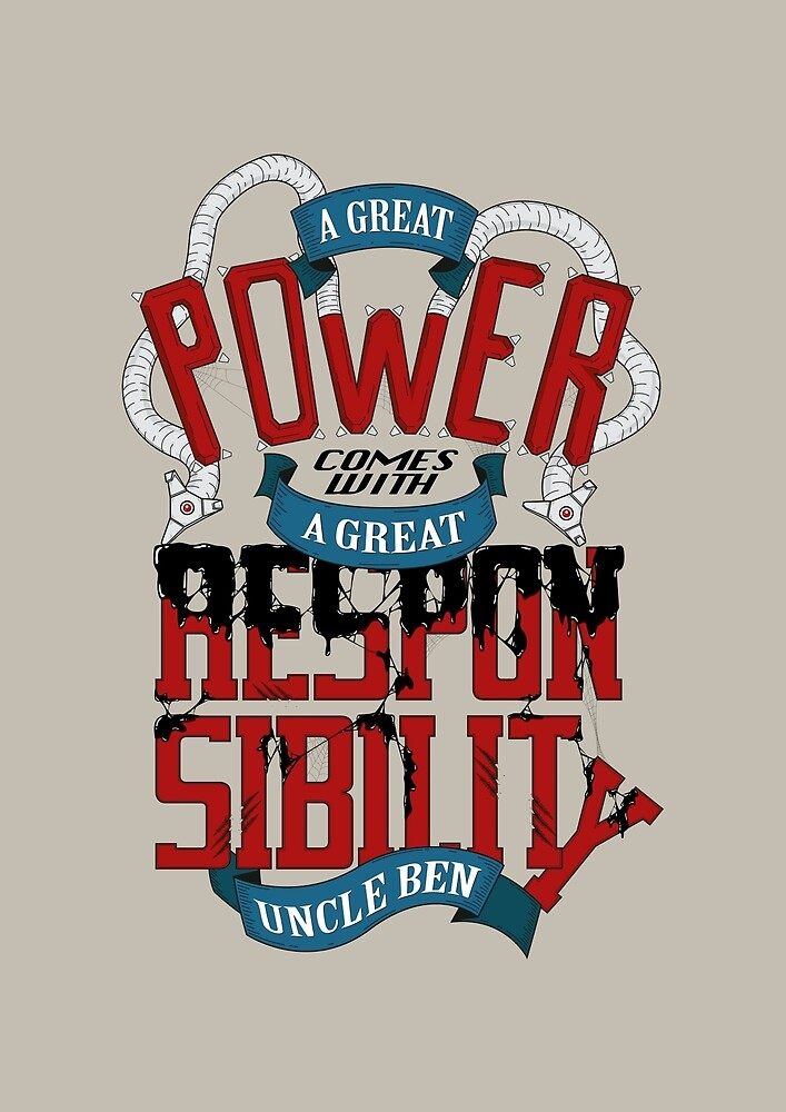 A GREAT POWER COMES WITH A GREAT RESPONSIBILITY by snevi