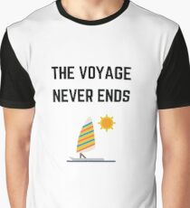 THE VOYAGE NEVER ENDS Graphic T-Shirt