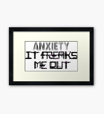 Anxiety Freaks Me Out Framed Print