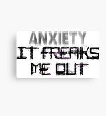 Anxiety Freaks Me Out Canvas Print