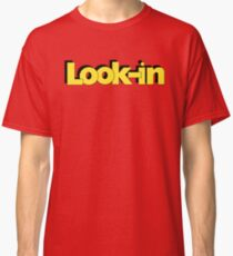 La-la-la-la-la Look-in! Classic T-Shirt