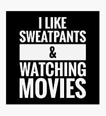 Sweatpants & Movies Photographic Print
