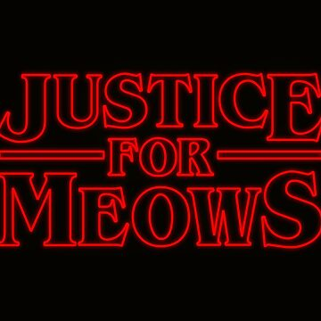 Justice for Meows Stranger Things by juliatleao