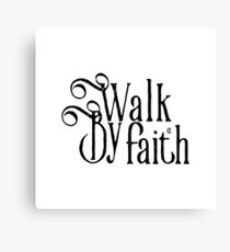 Christian Quote - Vintage Typography - Walk By Faith Canvas Print