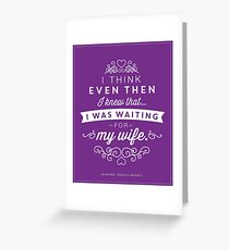 The Office Jim Halpert Quote - Waiting for My Wife Greeting Card