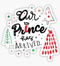 Our PRINCE  has arrived ! Sticker