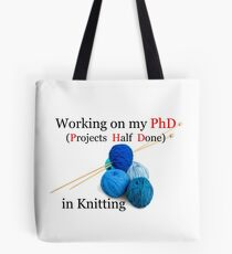 Knitting PhD | Projects Half Done Tote Bag