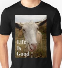 Life is good, crazy goat , funny animals Unisex T-Shirt