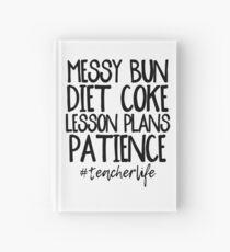Messy Bun, Diet Coke, Lesson Plans Hardcover Journal