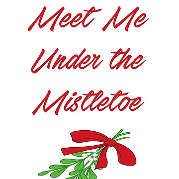 Meet me under the Mistletoe by b8wsa
