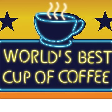 World's Best Cup of Coffee by Kelly-Ferguson