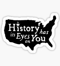 History has its eyes on you Sticker