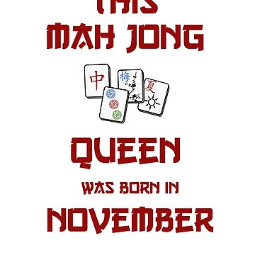 This Mah Jong Queen Was Born In November by lilsvariety