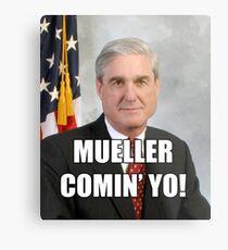 Mueller Comin' Metal Print