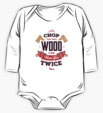 CHOP YOUR OWN WOOD One Piece - Long Sleeve
